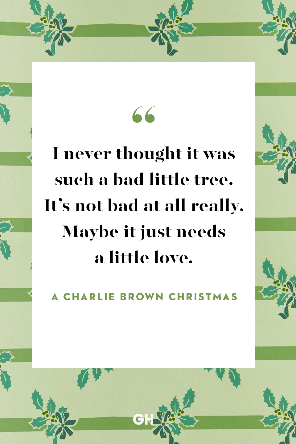 "<p>I never thought it was such a bad little tree. It's not bad at all really. Maybe it just needs a little love.</p><p><strong>RELATED:</strong> <a href=""https://www.goodhousekeeping.com/holidays/christmas-ideas/g30220963/disney-plus-christmas-movies/"" rel=""nofollow noopener"" target=""_blank"" data-ylk=""slk:The Christmas Movies on Disney+ Are Perfect for Those Who Were Kids in the '90s"" class=""link rapid-noclick-resp"">The Christmas Movies on Disney+ Are Perfect for Those Who Were Kids in the '90s</a></p>"