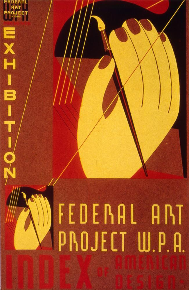 The poster for an exhibition of art produced under the Federal Art Project .