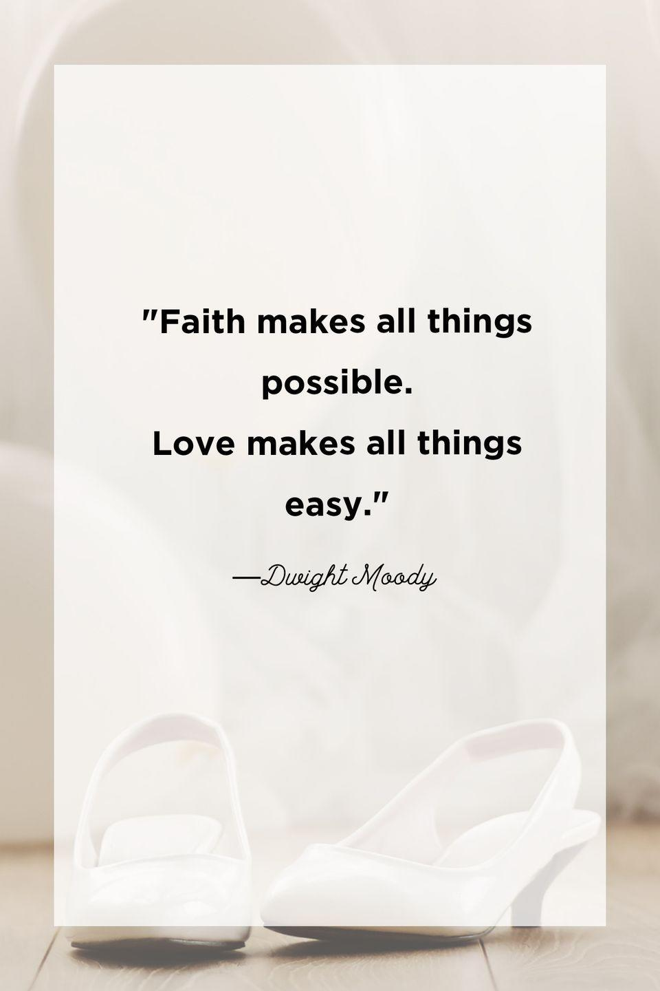 """<p>""""Faith makes all things possible. Love makes all things easy.""""</p>"""