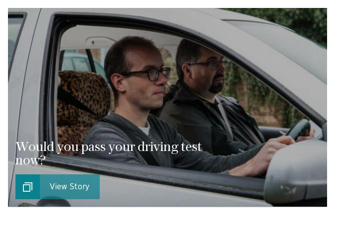 Would you pass your driving test now?