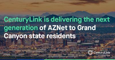 CenturyLink is delivering the next generation of AZNet to Grand Canyon state residents.