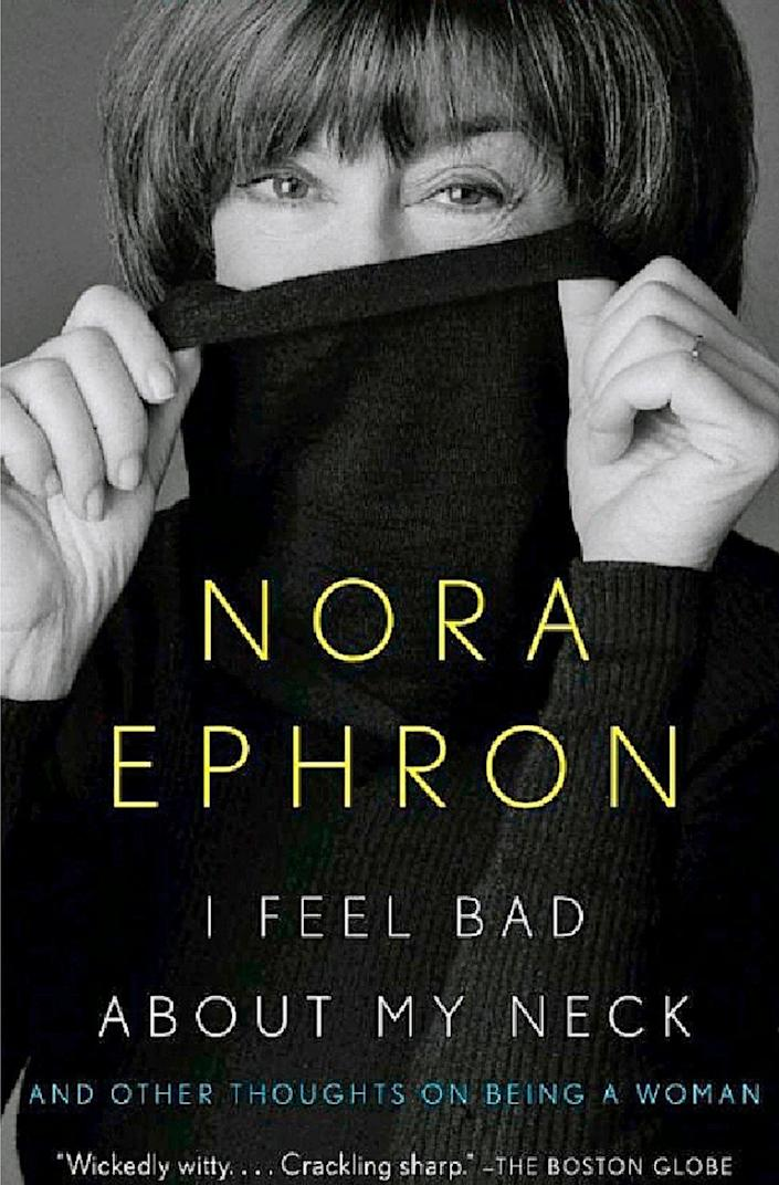 """In her essay Nora Ephron says """"Our faces are lies and our necks are the truth. You have to cut open a redwood tree to see how old it is, but you wouldn't if it had a neck"""""""
