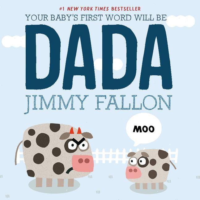 """Your Baby's First Word Will Be DADA,"" by Jimmy Fallon and Miguel Ord??ez (Amazon / Amazon)"