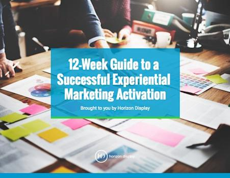 Horizon Display Details 12-Week Plan to Launching a Successful Experiential Marketing Campaign