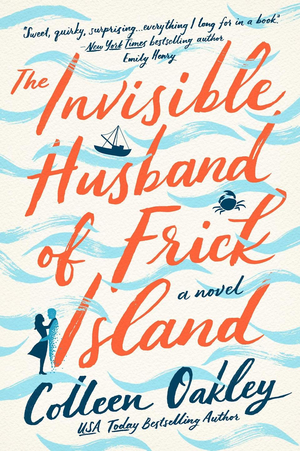 <p>Colleen Oakley's <span><strong>The Invisible Husband of Frick Island</strong></span> is the sort of book you want to live in thanks to its eccentric and lovable cast of characters. When Piper Parrish's husband died in a boating accident, her grief was so overwhelming, she continued on with her life as if her husband had never died. And the people of Frick Island followed suit. But with an ambitious journalist nosing around their small community, Piper's life, as well as the town's commitment to caring for the widow, may very well be upended. </p> <p><em>Out May 25</em></p>
