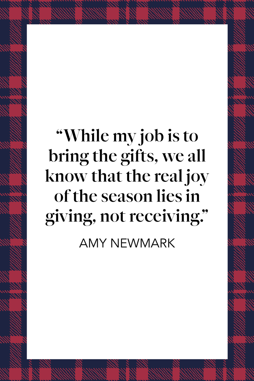 "<p>Writing from the perspective of Santa Claus, Amy Newmark talks about the true gifts at Christmas in her book <em><a href=""https://www.amazon.com/Chicken-Soup-Soul-Christmas-Holiday/dp/1611599539?tag=syn-yahoo-20&ascsubtag=%5Bartid%7C10072.g.34536312%5Bsrc%7Cyahoo-us"" rel=""nofollow noopener"" target=""_blank"" data-ylk=""slk:Chicken Soup for the Soul Merry Christmas 101 Joyous Holiday"" class=""link rapid-noclick-resp"">Chicken Soup for the Soul Merry Christmas 101 Joyous Holiday</a></em>, ""While my job is to bring the gifts, we all know that the real joy of the season lies in <em>giving</em>, not receiving.<br></p>"