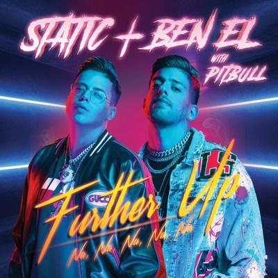 Superstar duo STATIC AND BEN EL release their vibrant new single, 'Further Up (Na, Na, Na, Na, Na)' — featuring Pitbull — and make history as Saban Music Group's first label release