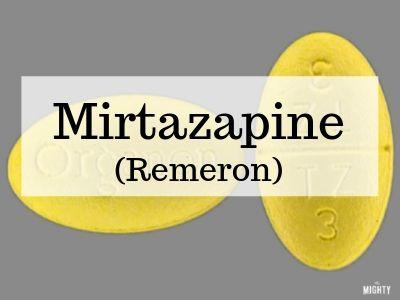 Mirtazapine (Brand Name Remeron)