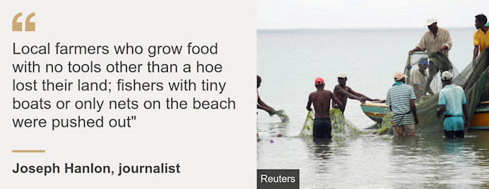 """Quote card. Joseph Hanlon: """"Local farmers who grow food with no tools other than a hoe lost their land; fishers with tiny boats or only nets on the beach were pushed out"""""""