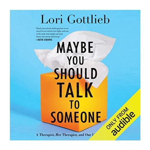 Maybe You Should Talk to Someone by Lori Gottlieb. (Photo: Audible)