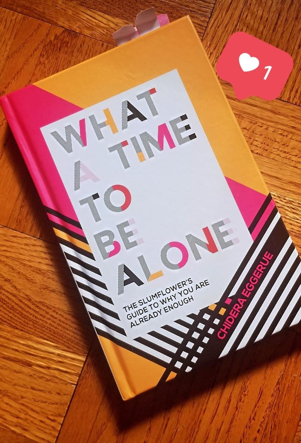 What a Time to Be Alone: The Slumflower's Guide to Why You Are Already Enough by Chidera Eggerue. Image via Sarah Rohoman.