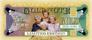 Golden Girls limited-edition high-security 24-k-gold note is the first product to demonstrate these new protections.
