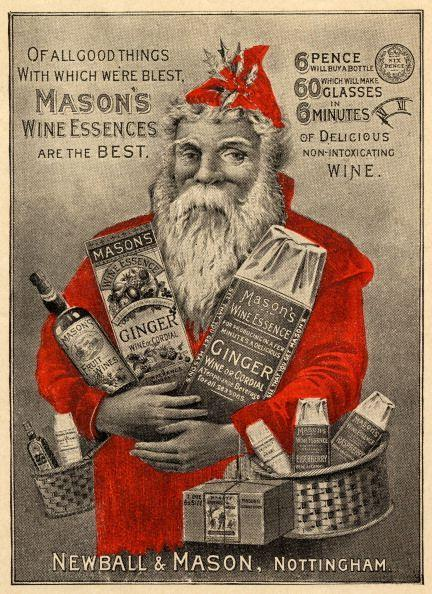 "<p>The advert for Mason's Wine Essences shows Santa carrying a few products that bear the Mason's name, but the spotlight shines on the bottle of wine that can make ""60 glasses"" of ""delicious non-intoxicating wine"" - all for 6 pence (.45 cents in USD). </p>"