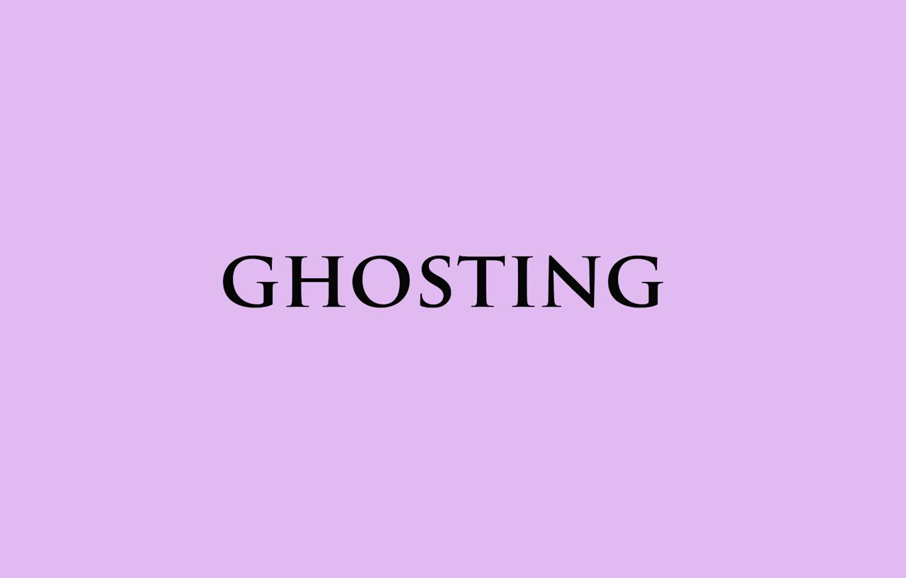 <p>If you don't know what this means, where have you been? Ghosting is when someone who you've been seeing for a while disappears without a trace. The coward's way of ending a relationship. </p>