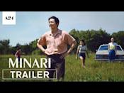 """<p>This Lee Isaac Chung picture from A24 stars Steven Yeun in his biggest role to date: the patriarch of a South Korean family settling into the heartland of America in the 1980s.</p><p><a href=""""https://www.youtube.com/watch?v=KQ0gFidlro8"""" rel=""""nofollow noopener"""" target=""""_blank"""" data-ylk=""""slk:See the original post on Youtube"""" class=""""link rapid-noclick-resp"""">See the original post on Youtube</a></p>"""