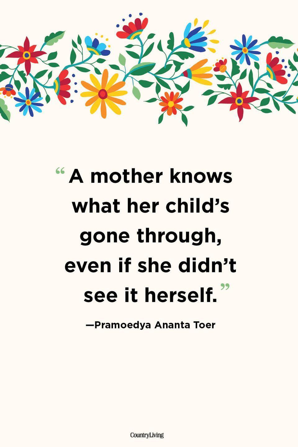 """<p>""""A mother knows what her child's gone through, even if she didn't see it herself.""""</p>"""