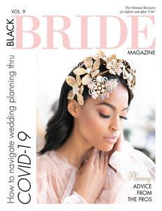 "Black Bride Magazine, the nation's leading bridal publication for women of color, is devoting its Spring/Summer issue to the COVID-19 pandemic by providing a special ""how to"" wedding planning guide with resources and recommendations for couples and their families."