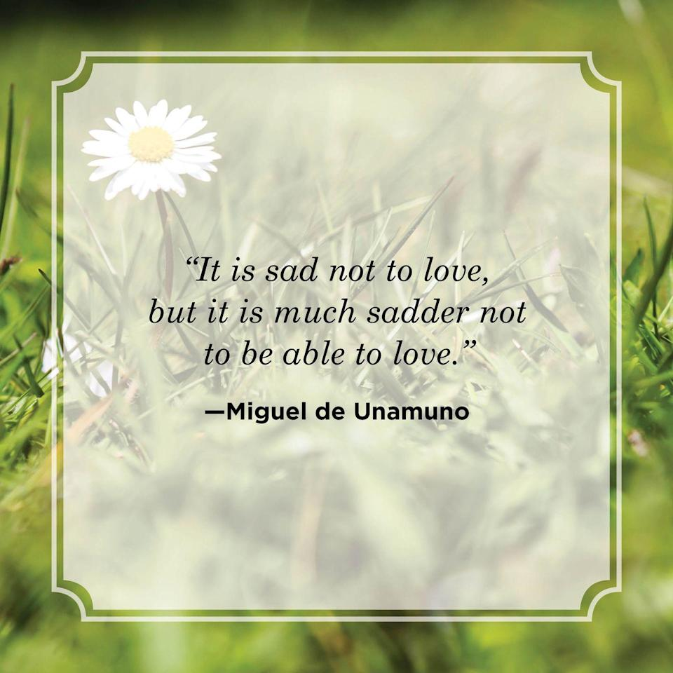 """<p>""""It is sad not to love, but it is much sadder not to be able to love.""""</p>"""