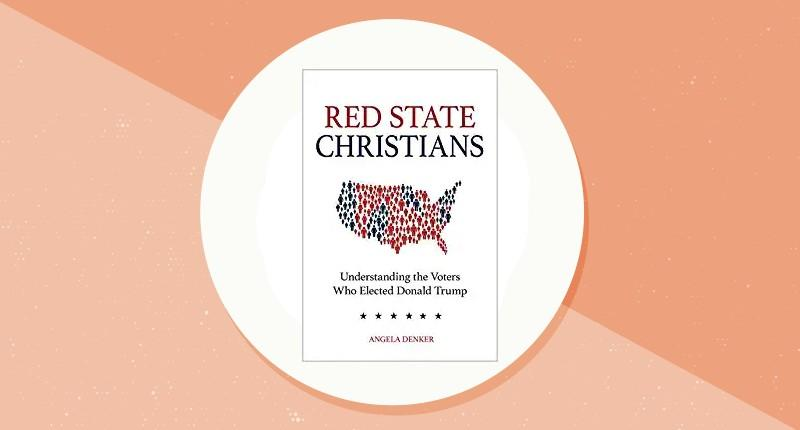 Red State Christians: Understanding the Voters Who Elected Donald Trump. (Photo: Amazon)