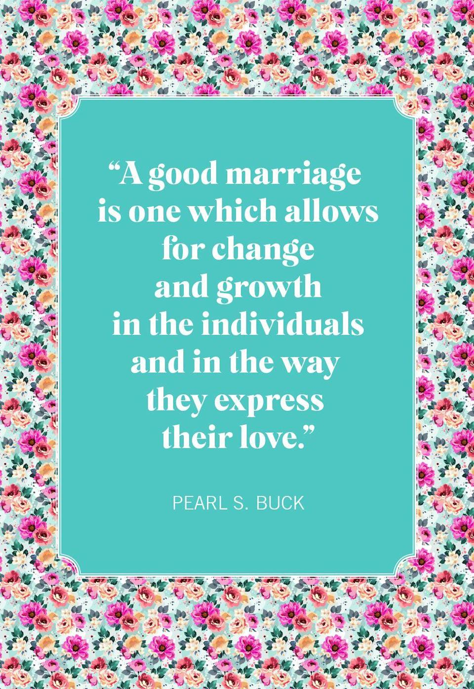 """<p>""""A good marriage is one which allows for change and growth in the individuals and in the way they express their love.""""</p>"""
