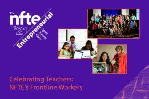 NFTE's 2021 Entrepreneurial Spirit Awards Gala celebrated teachers, our frontline workers, and honored Citi, Citi Foundation, and American Student Assistance (ASA).