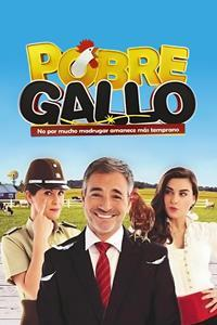 Pobre Gallo is a Chilean TV series about the life of a workaholic man, who gets sick at the airport and his doctor's diagnostic is that he needs to travel out of town with his two children. In town, he meets and likes the major, but a girlfriend from the past will try to get him back.