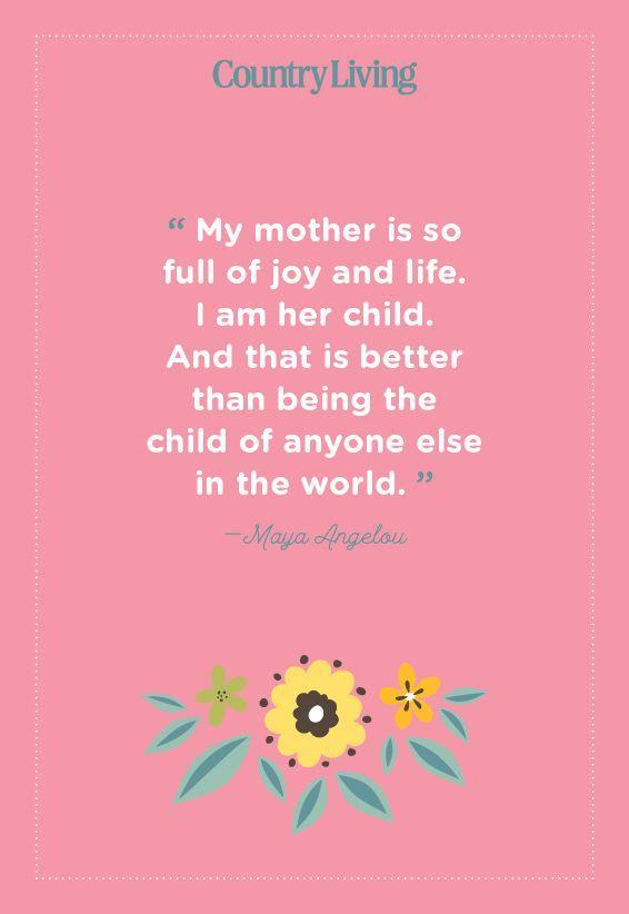"<p>""My mother is so full of joy and life. I am her child. And that is better than being the child of anyone else in the world."" </p>"