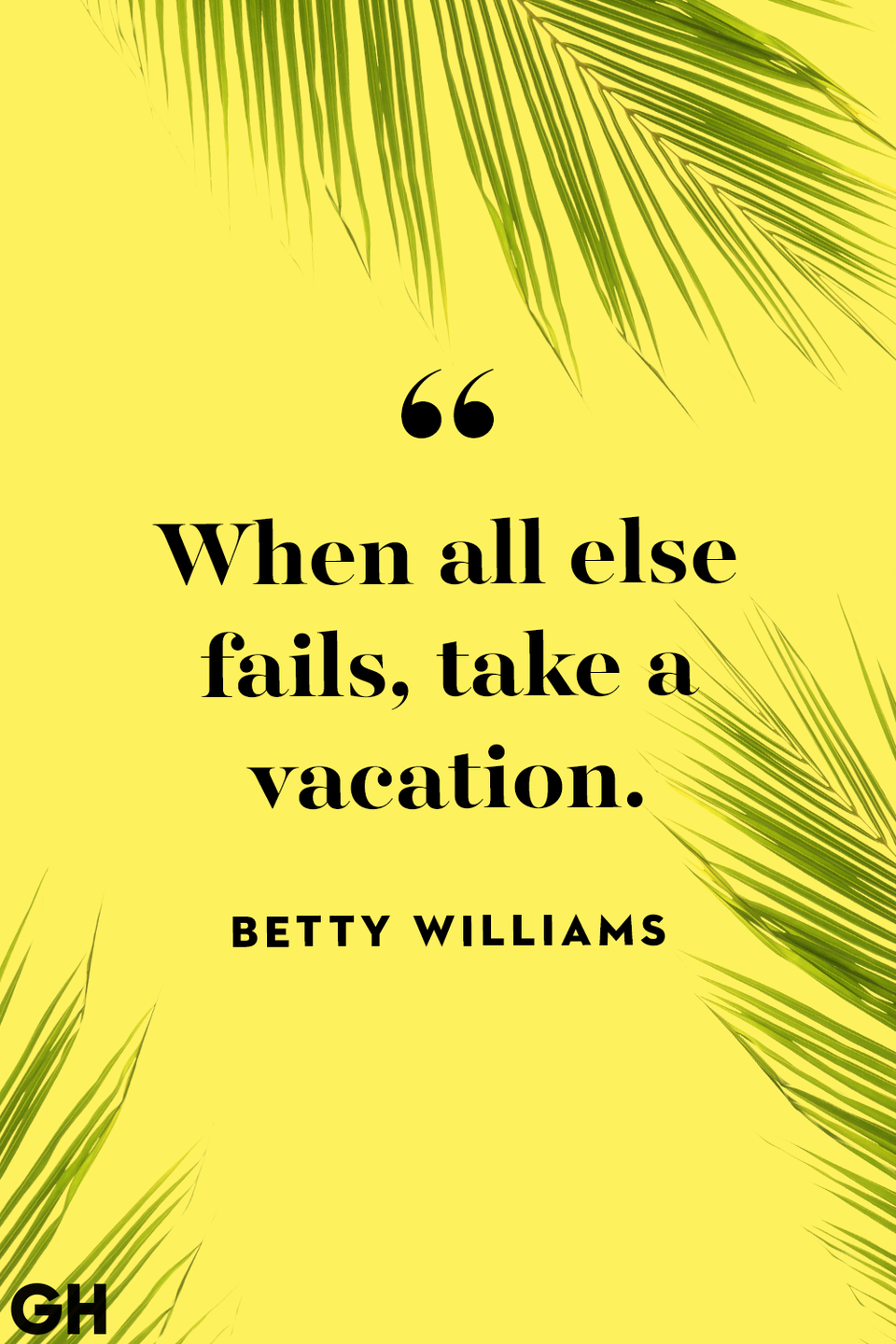 <p>When all else fails, take a vacation.</p>