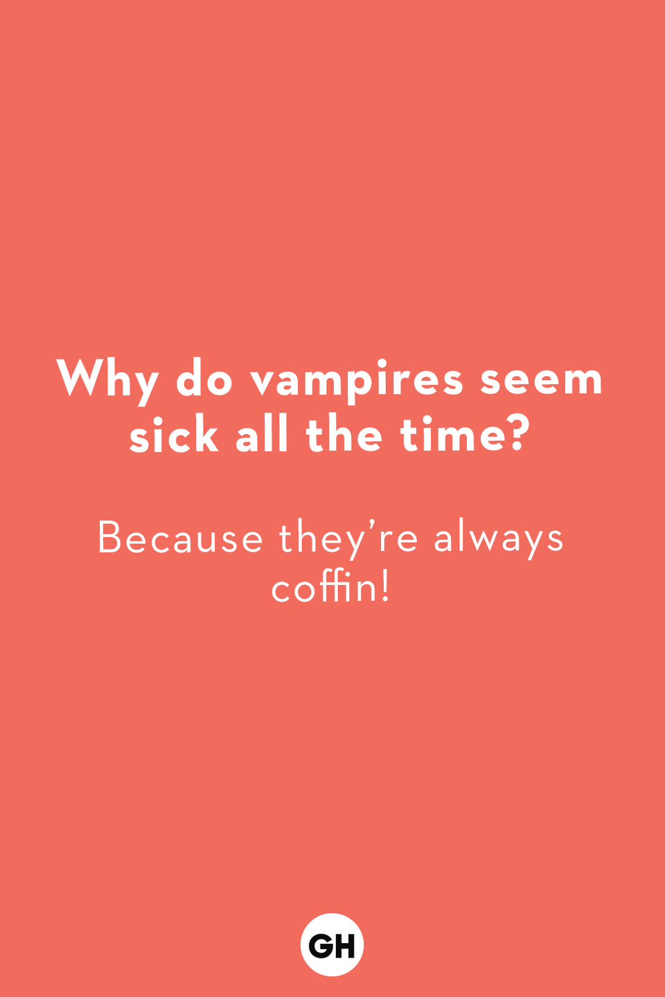 <p>Because they're always coffin!</p>