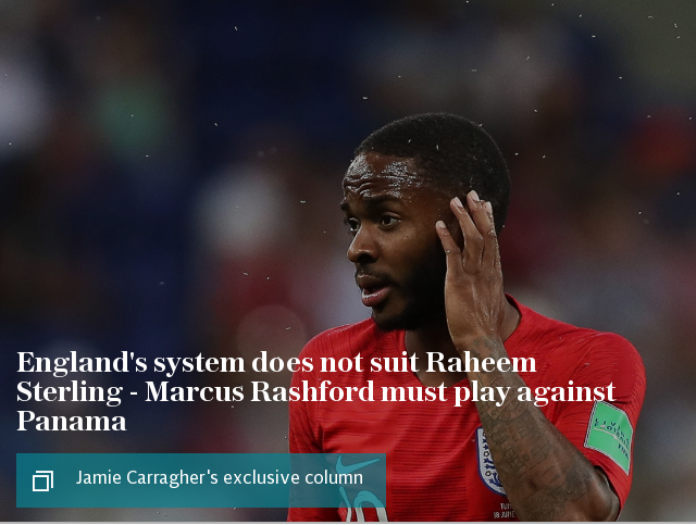 Jamie Carragher: England's system does not suit Raheem Sterling - Marcus Rashford must play against Panama