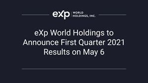 eXp World Holdings to Announce First Quarter 2021