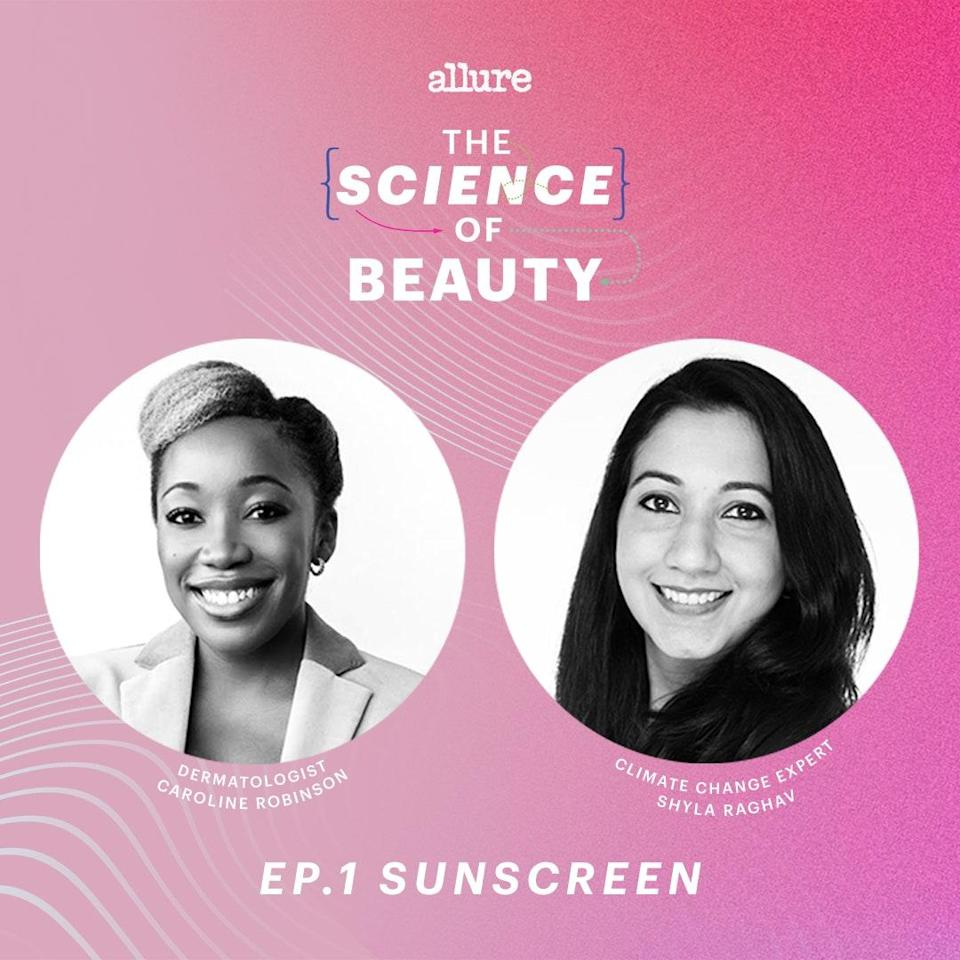"""<p>On this episode of <a href=""""http://listen.allure.com/allure-gallery-embeds-middle"""" rel=""""nofollow noopener"""" target=""""_blank"""" data-ylk=""""slk:The Science of Beauty"""" class=""""link rapid-noclick-resp""""><strong>The Science of Beauty</strong></a>, we have a frank talk with Shyla Raghav, vice president of climate at Conservation International, about how the state of our environment makes wearing sunscreen more crucial than ever before. Then, dermatologist Caroline Robinson shares everything you'd ever want to know about how to choose and use SPF, including the one place you're definitely not applying it — but should.</p> <p><em>Available on</em> <a href=""""http://listen.allure.com/allure-gallery-embeds-middle"""" rel=""""nofollow noopener"""" target=""""_blank"""" data-ylk=""""slk:Apple Podcasts, Spotify, or wherever you listen to podcasts"""" class=""""link rapid-noclick-resp""""><em>Apple Podcasts, Spotify, or wherever you listen to podcasts</em></a><em>.</em></p>"""