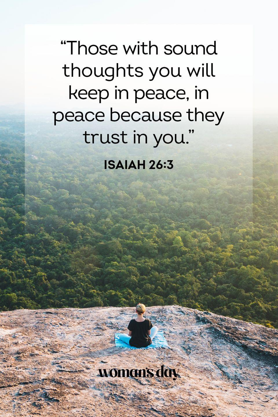 """<p>""""Those with sound thoughts you will keep in peace, in peace because they trust in you."""" — Isaiah 26:3</p><p><strong>The Good News</strong>: Trust in the Lord, and he will not disappoint you.</p>"""