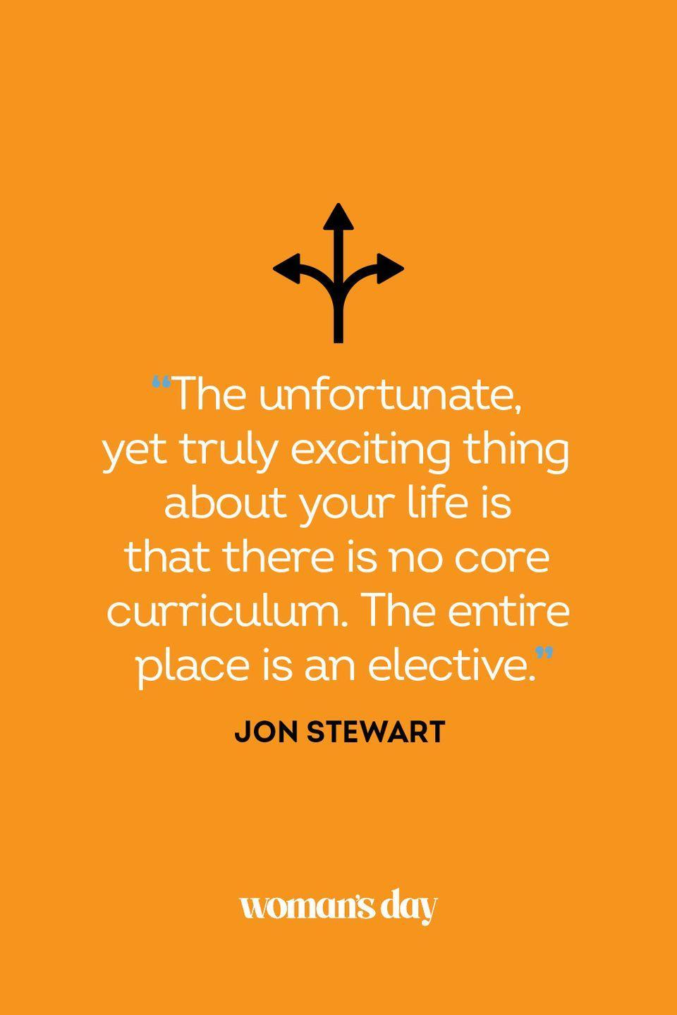"""<p>""""The unfortunate, yet truly exciting thing about your life is that there is no core curriculum. The entire place is an elective.""""</p>"""