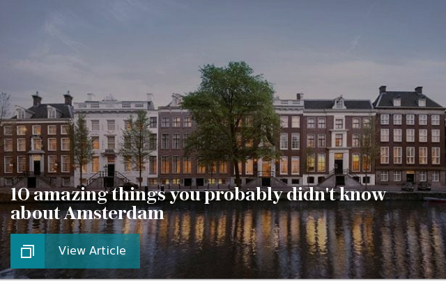10 amazing things you probably didnt know about Amsterdam