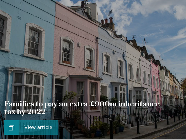 Families to pay an extra £900m inheritance tax by 2022