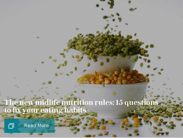 The new midlife nutrition rules: 15 questions to fix your eating habits