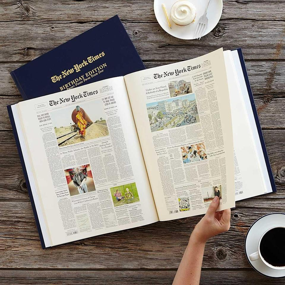 <p>This <span><strong>New York Times</strong> Custom Birthday Book</span> ($100) includes the front pages from each year since your recipient's birth, personalized with name and birth date and preserved in a library binding. It's a great way to look back over the years.</p>