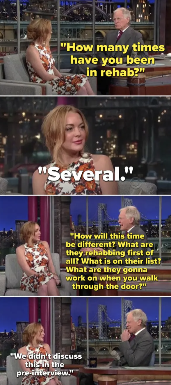 David Letterman asking Lindsay Lohan about rehab and her saying that these questions were not approved