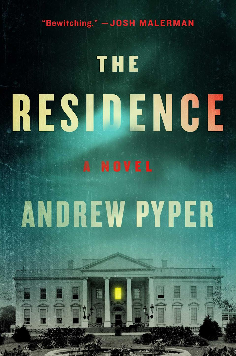 """The Residence"" by Andrew Pyper"