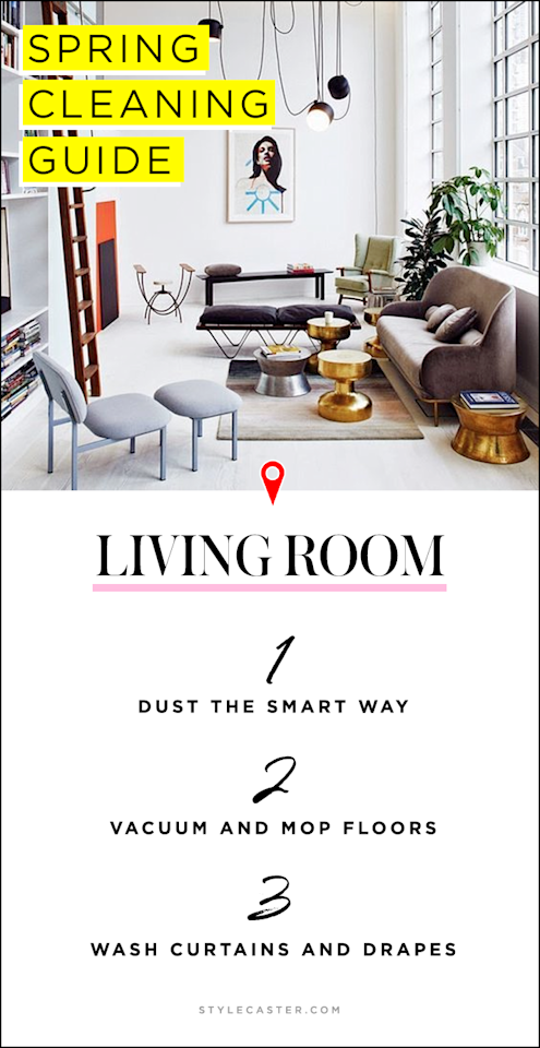 """The living room might feel overwhelmingsince it's used all the time and might have some accumulated clutter, but it will feel that much better after you getit done.  <strong>Dust the smart way</strong> Dusting first makes the rest of the job easier. """"Dust collects on walls, crown molding, tops of curtains, ceiling fan blades and light fixtures,"""" says White. """"Starting withthe ceiling, eliminate dust from the top to the bottom ofthe room.""""  <strong>Vacuum and mop floors</strong> """"Dealing with all the dust that's settled in over the winter is infinitely easier with a vacuum,"""" says Hoffman. """"And Swiffers and reusable electrostatic cloths are super-useful for itemsthat can't bevacuumed."""" Vacuum carpets, then mop up any hard floors. Use vacuum attachments to clean your couch, curtains, chairs and radiators. They're even good for sucking cobwebs in hard-to-reach ceiling corners.  <strong>Wash curtains and drapes</strong> Last but not least, wash your curtains and drapes, and for any that aren't machine-washable, use your vacuum."""