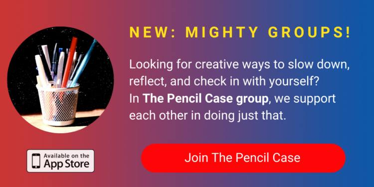 A banner promoting The Mighty's new Pencil Case group on The Mighty mobile app. The banner reads, Looking for creative ways to reflect, slow down, practice self-care and check in with yourself? In The Pencil Case group, we support each other in doing just that. Click to join.