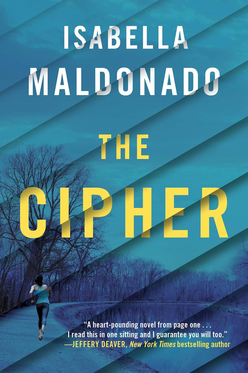 <p><span><strong>The Cipher</strong></span> by Isabella Maldonado is a nail-biting race against time. At age 16, FBI Special Agent Nina Guerrera was abducted by a serial killer, but she slipped his trap. Now, 11 years later, she goes viral for taking down a would-be attacker and catches the attention of the dangerous man who is still obsessing over her years later in the process. Soon the serial killer begins taking lives again and leaving behind grisly clues for Nina to follow.</p> <p><em>Out Nov. 1</em></p>