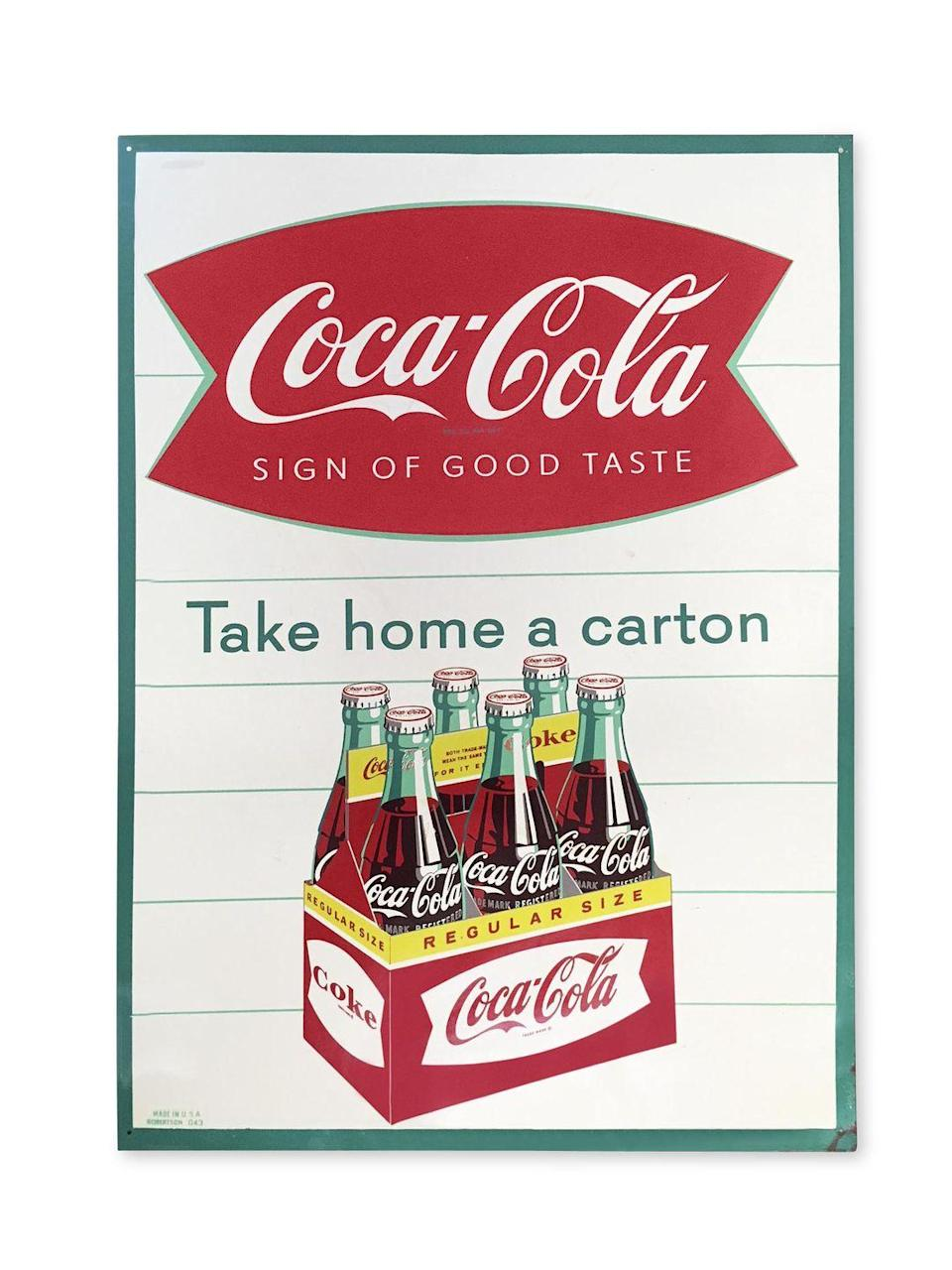 <p>Vintage-style ads are popular for home decor , making actual vintage advertising signs highly sought after as well. Everything from soft drinks to gasoline can get you paid. (This is especially true for anything with Coca-Cola branding.)</p><p><strong>What it's worth: </strong>Up to $15,000<br></p>