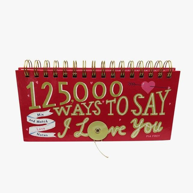 125,000 Ways to Say I Love You: Mix-and-Match Love Notes by Pia Frey, $15, amazon.com