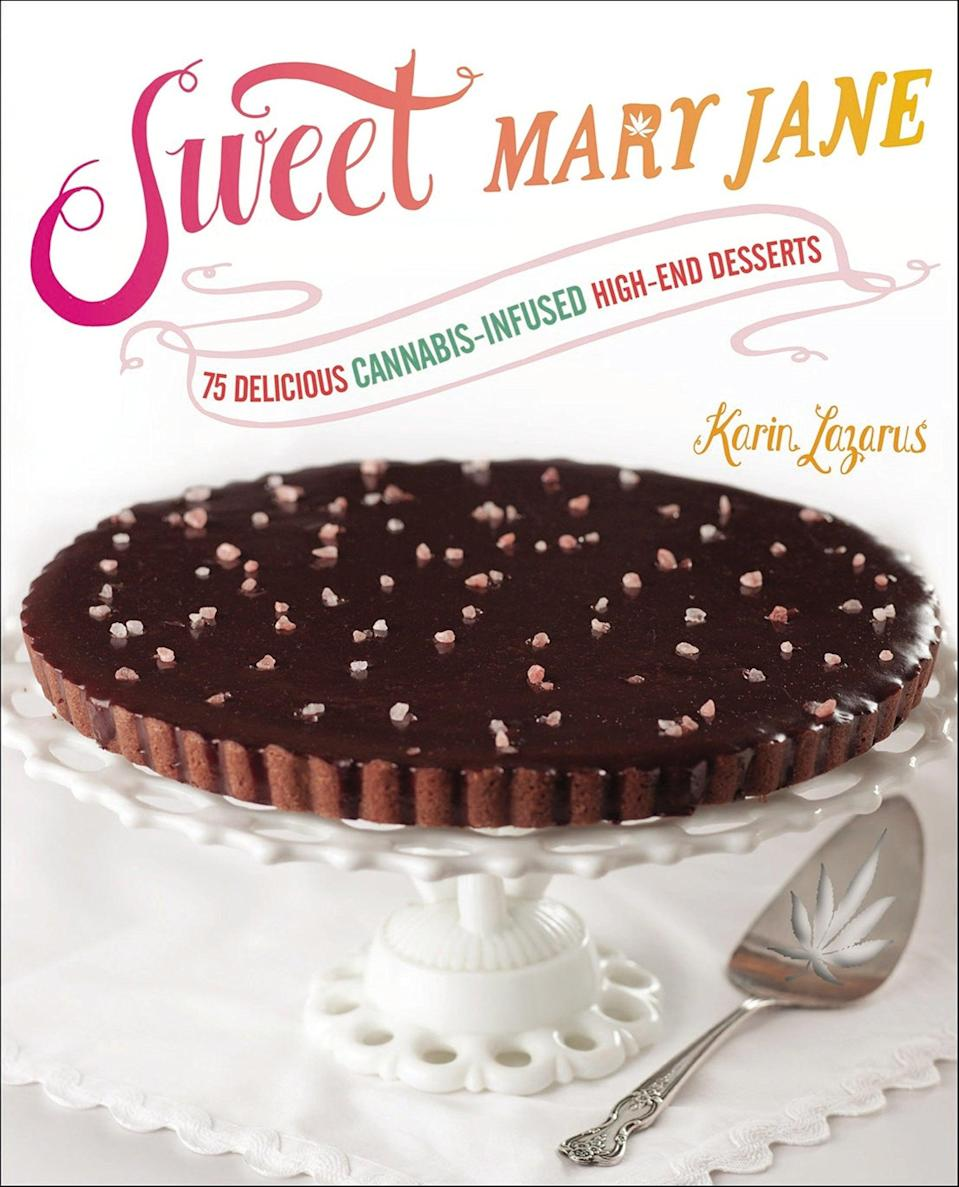 <p>Wtth 75 delicious cannabis-infused high-end dessert, the <span>Sweet Mary Jane by Karin Lazarus</span> ($28) is a must-have for all dessert lovers. You can create delectable treats like Smashing Pumpkin White Chocolate-Pumpkin Bars, Sweet Temptation Mango Sorbet, and Chocolate Almond Delights.</p>