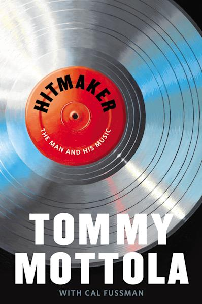 """This book cover image released by Grand Central Publishing shows """"Hitmaker: The Man and His Music,"""" by Tommy Mottola with Cal Fussman. (AP Photo/Grand Central Publishing)"""