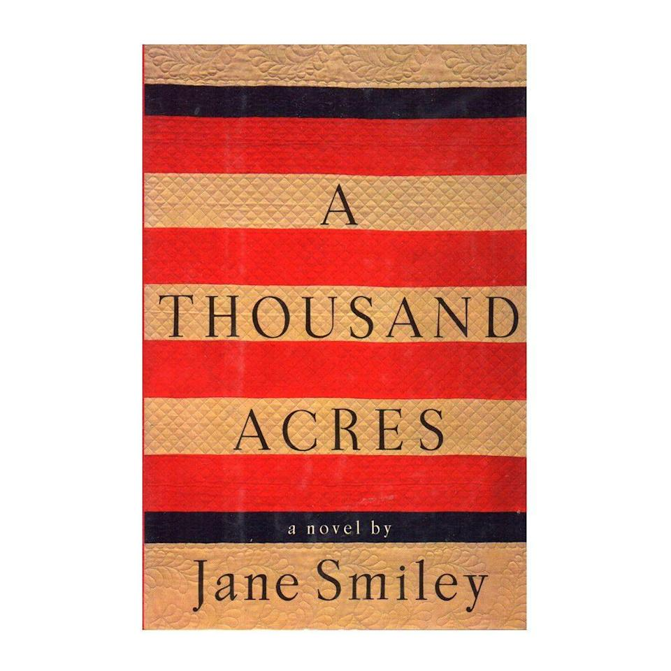 """<p><strong>$11.53</strong> <a class=""""link rapid-noclick-resp"""" href=""""https://www.amazon.com/Thousand-Acres-Novel-Jane-Smiley/dp/1400033837?tag=syn-yahoo-20&ascsubtag=%5Bartid%7C10050.g.35033274%5Bsrc%7Cyahoo-us"""" rel=""""nofollow noopener"""" target=""""_blank"""" data-ylk=""""slk:BUY NOW"""">BUY NOW</a></p><p><strong>Genre: </strong>Fiction</p><p>Worthy of the 1992 Pulitzer Prize for Fiction, the story recaptures the plot of Shakespeare's<em> King Lear</em> to mirror life in the 20th century. It centers around a wealthy farmer in Iowa, who divides his farm between three daughters in his will. After objecting to the size of her share, his youngest is cut out of the will, sparking a chain of events that resurface bottled-up emotions. </p>"""