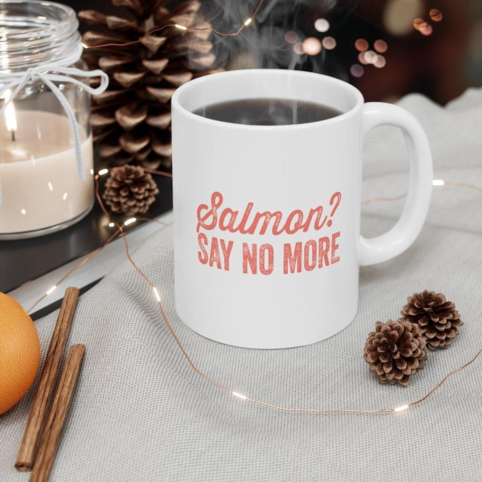 <p>Fish fans will flip when they get this funny <span>Salmon Mug</span> ($12).</p>