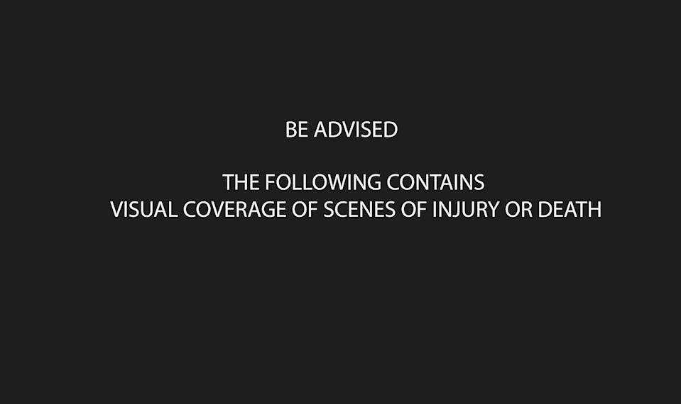 <p>The following contains visual coverage of scenes of injury or death. </p>